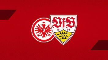 Pre-match facts: Eintracht Frankfurt vs VfB